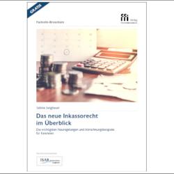 Einstieg in das neue Inkassorecht<br><h2>Fachinfo-Broschüre zu den wichtigsten Neuregelungen inkl. Abrechnungsbeispielen erschienen</h2>